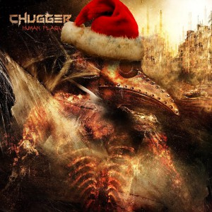 Chugger - Human Plague (Christmas Edition)